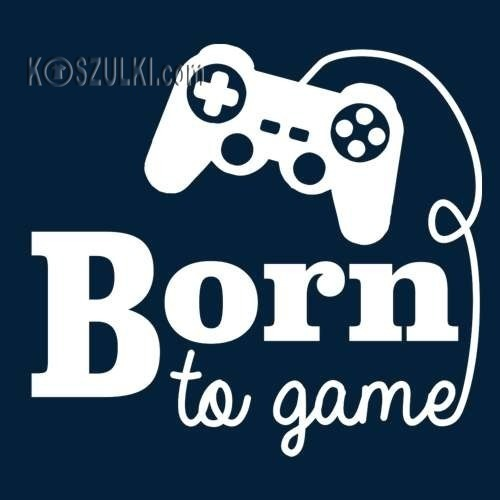 T-shirt Born to game