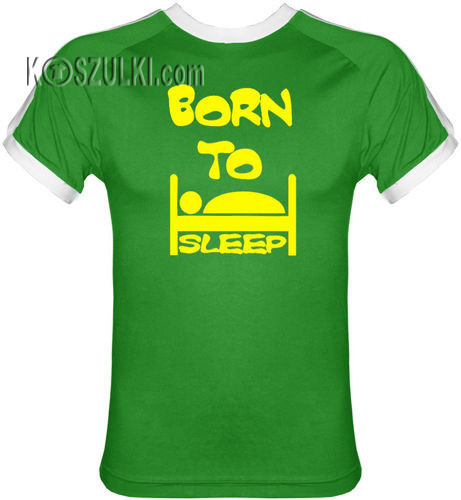 T-shirt FIT Born to sleep