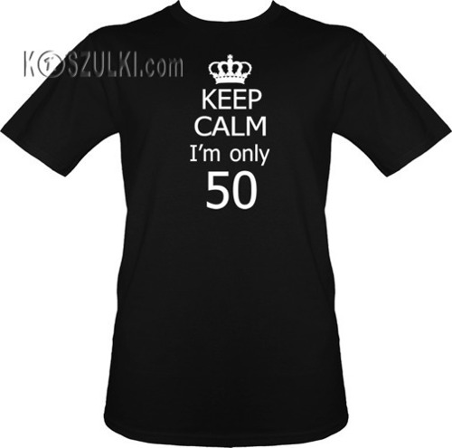 t-shirt KEEP CALM I'm 50
