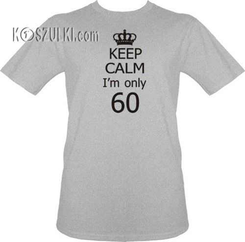 t-shirt KEEP CALM I'm 60